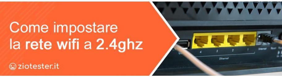 Come impostare la rete wifi a 2.4ghz