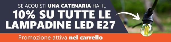 Sconto del 10% sulle Lampadine LED E27 se acquisti una Catenaria Luminosa